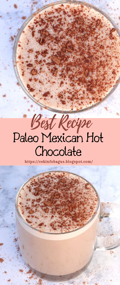 Paleo Mexican Hot Chocolate #healthydrink #easyrecipe #cocktail #smoothie