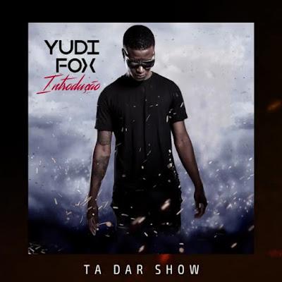 Yudi Fox - Ta Dar Show (Kizomba_Zouk)