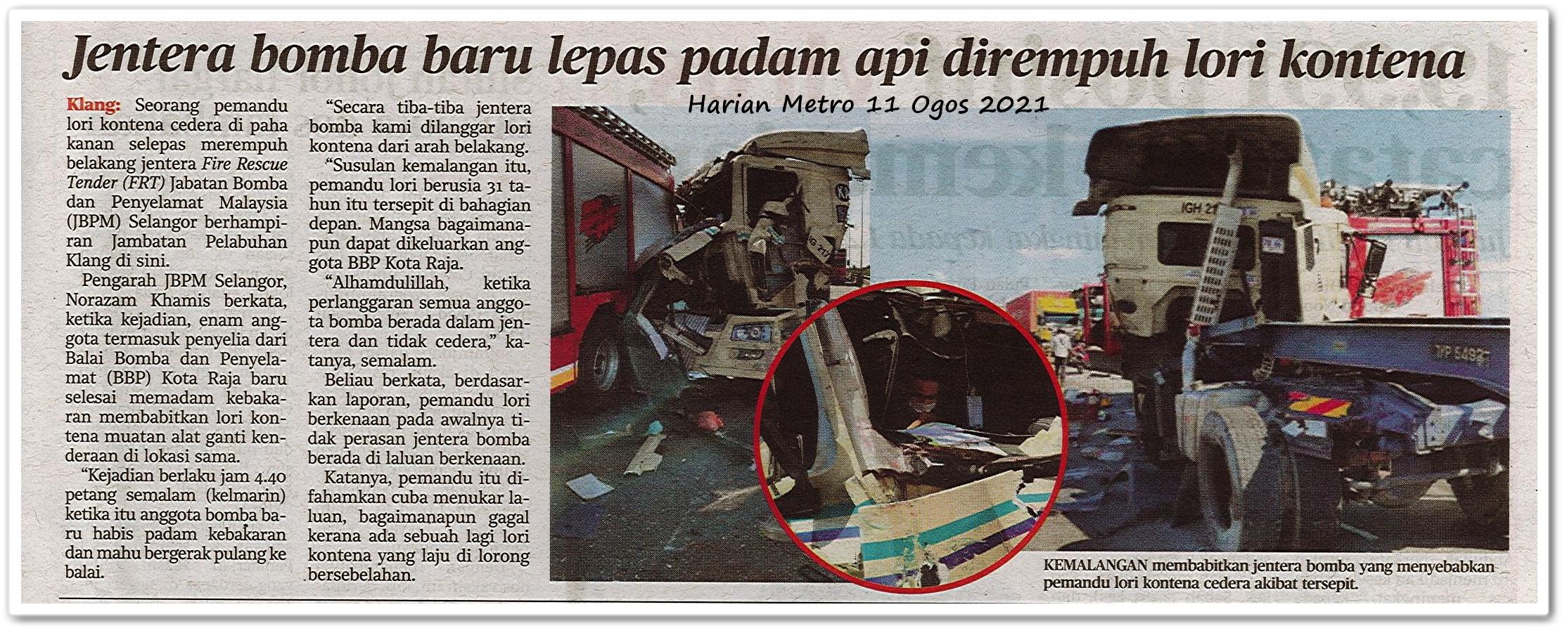 Jentera baru lepas padam api dirempuh lori kontena - Keratan akhbar Harian Metro 11 Ogos 2021