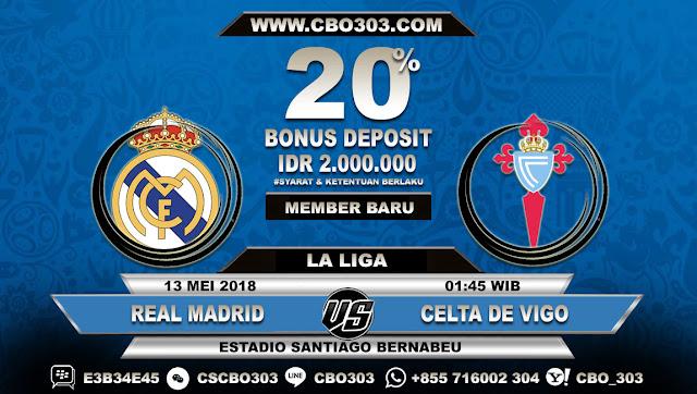 Prediksi Bola Real Madrid VS Celta De Vigo 13 Mei 2018