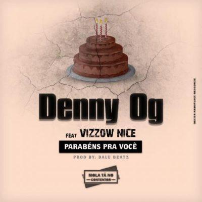 BAIXAR MP3    Denny Og - Parabéns A Você (feat. Vizzow Nice)    2020