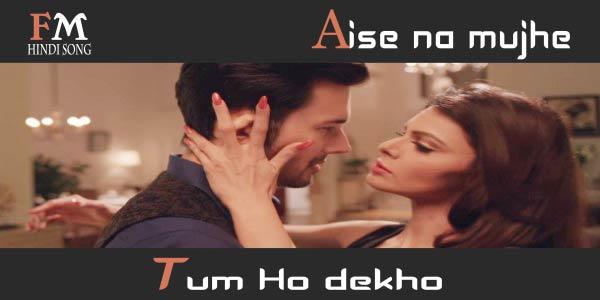 Aise-na-mujhe-tum-dekho-Wajah-Tum-Ho-(2016)