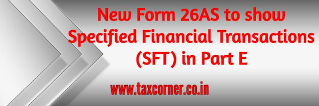 new-form-26as-to-show-specified-financial-transactions-sft-in-part-e