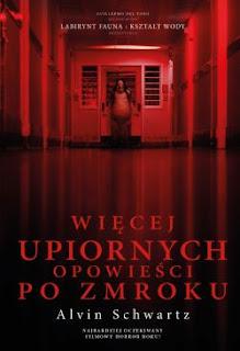 """""""Więcej upiornych opowieści po zmroku""""  Alvin Schwartz"""
