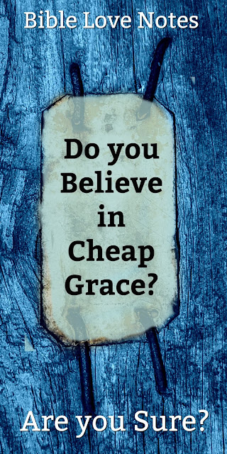 """A German pastor gave his life in opposition to what he called """"Cheap Grace."""" This 1-minute devotion explains that cheap grace is a problem in the modern church. #BibleLoveNotes #Bible #Grace"""