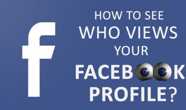 How Can I See who Views My Facebook - Facebook Tricks 2018