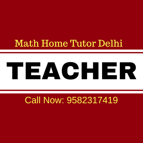 Ideal Home Tuition in Delhi for Maths.