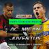 Prediksi Pertandingan - AC Milan vs Juventus 28 Oktober 2017 Liga Italia Serie A