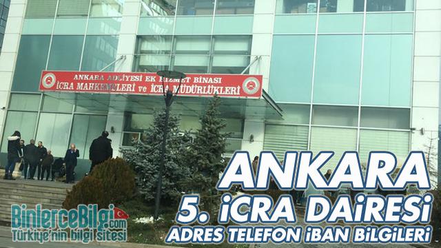 Ankara 5. İcra Dairesi Adresi, Telefonu, İBAN