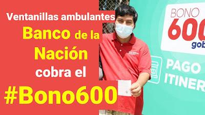 Ventanillas itinernates del BANCO DE LA NACION Cobra el #Bono600