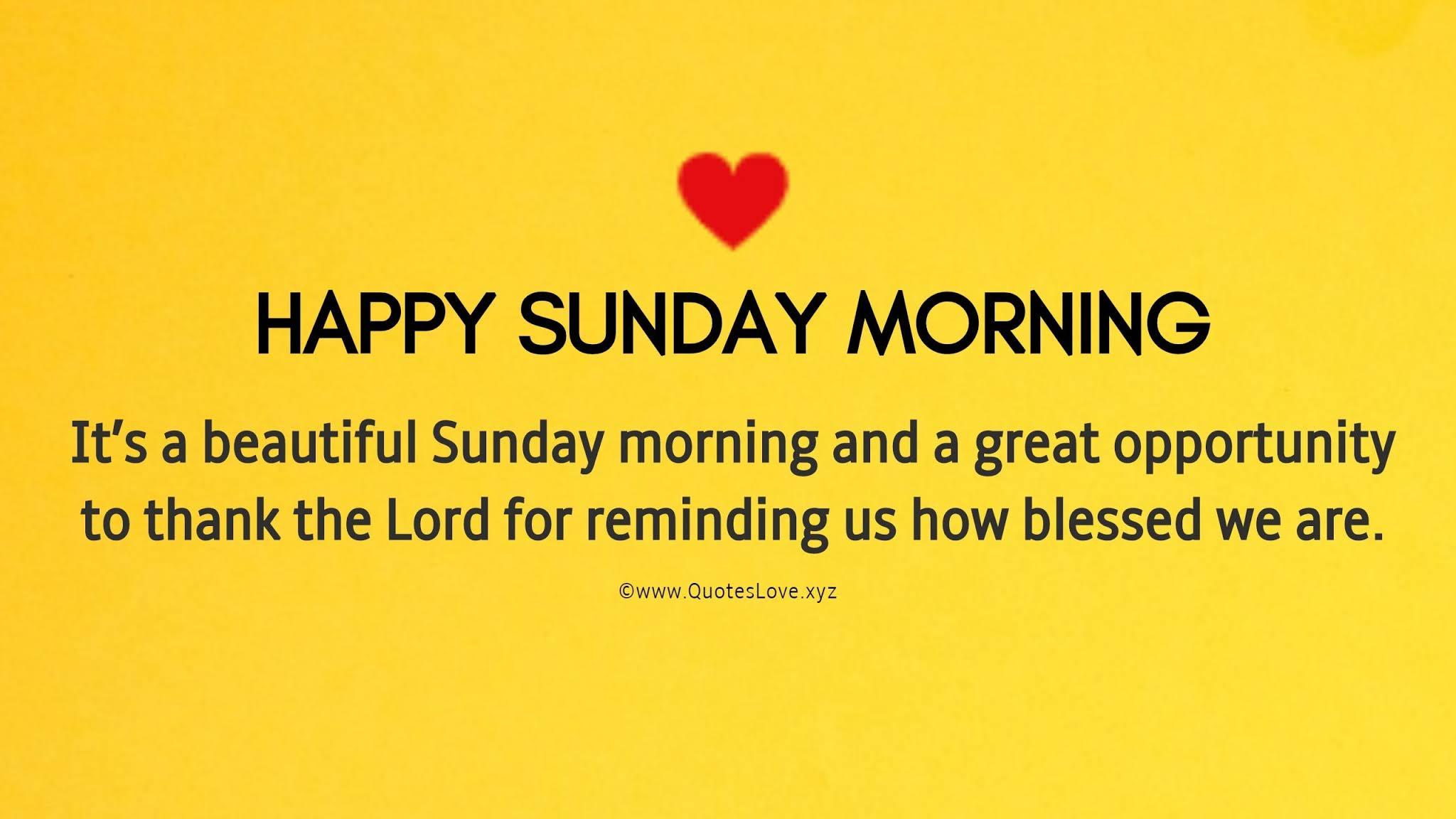 Sunday Good Morning Quotes To Celebrate Sunday Morning With Happiness & Joy
