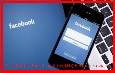 Cara Hapus Akun Facebook (Fb) Permanen via Pc
