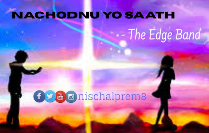 Nachodnu Yo saath song lyrics The Edge Band