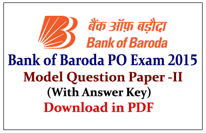 Bank of Baroda PO Exam 2015 Model Question Paper-II in pdf