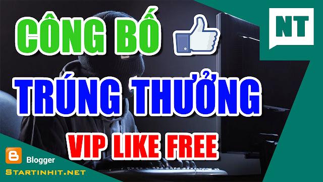 Công Bố Kết Quả Trúng Event Vip 300 Like, 500 Like, 1k Like Free