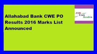 Allahabad Bank CWE PO Results 2016 Marks List Announced