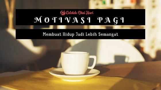 Pentingnya Motivasi Pagi yang Membuat Hidup Jadi Lebih Semangat