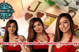 Bermain Di Situs Poker Online Terpercaya