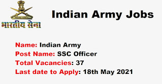 Indian Army Recruitment - 37 SSC Officer - Last Date: 18th May 2021