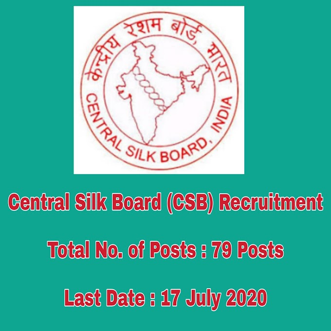 79 Posts - Central Silk Board (CSB) Recruitment - Scientist & Assistant Vacancy
