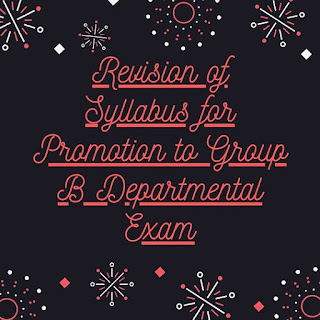 Revision of Syllabus for Promotion to Group B Departmental Exam