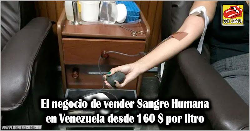 El negocio de vender Sangre Humana en Venezuela desde 160 $ por litro