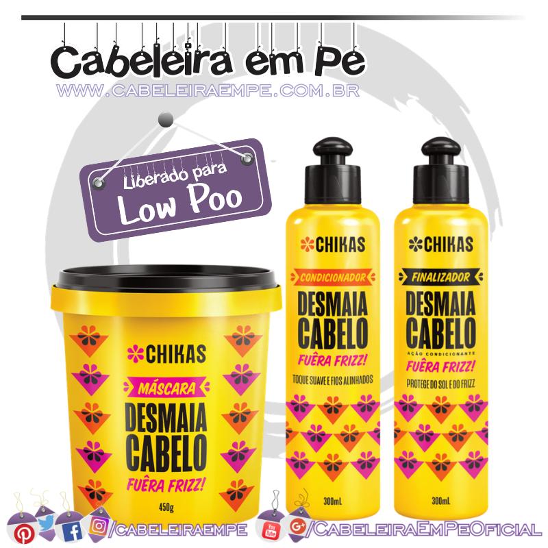 Condicionador, Máscara e Finalizador Desmaia Cabelo - Chikas (Low Poo)