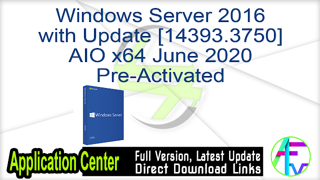 Windows Server 2016 with Update [14393.3750] AIO x64 June 2020 Pre-Activated