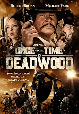 Official poster for ONCE UPON A TIME IN DEADWOOD starring Robert Bronzi and Michael Pare.