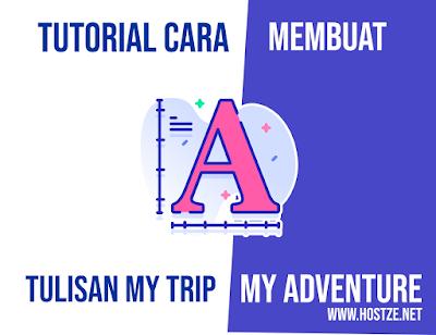 "Tutorial Membuat ""My Trip My Adventure"" di Android Menggunakan Picsay Pro - hostze.net"