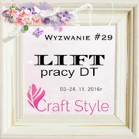 http://craftstylepl.blogspot.com/2016/11/wyzwanie-29-lift-pracy-dt.html