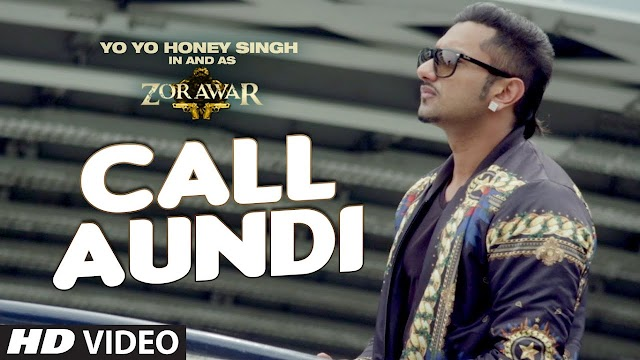 Call Aundi Lyrics - Honey Singh - Zorawar Movie Song