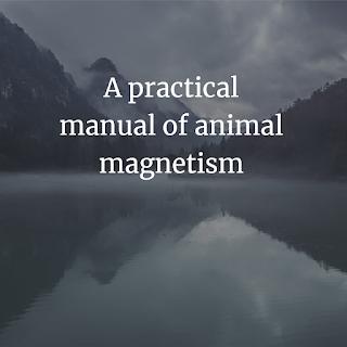 practical manual of animal magnetism