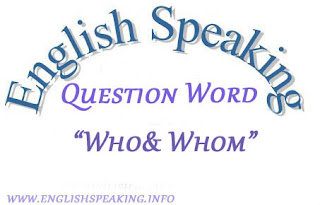 How can use Who And whom In English speaking