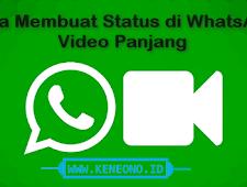 Cara Membuat Status di WhatsApp Video Durasi Panjang
