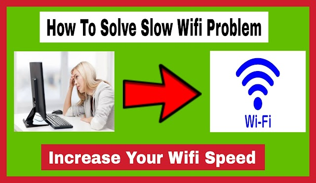 How To Solve Slow Wifi Problem