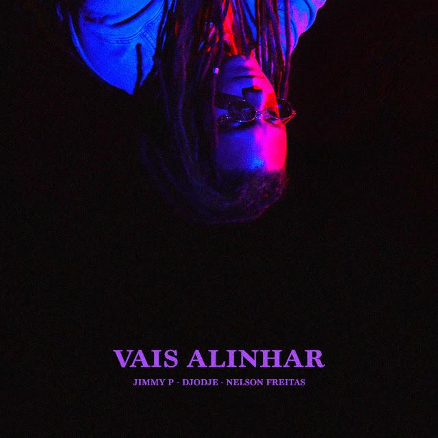 Jimmy P - Vais Alinhar (Feat. Djodje & Nelson Freitas)