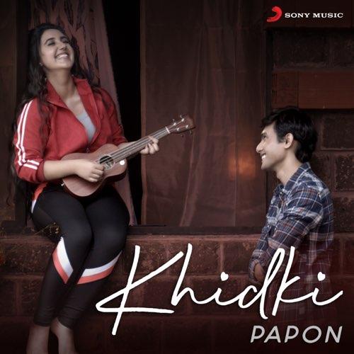 Khidki by Papon - Song Lyrics