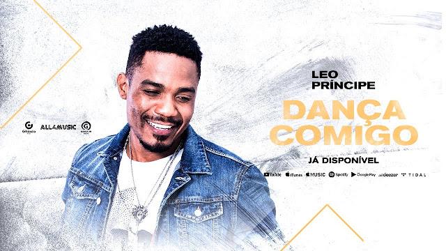 Leo Príncipe - Dança Comigo [Download] baixar nova musica descarregar agora 2019