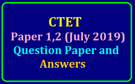 Download CTET Paper 1 (July 2019) Question Paper with Answers /2019/07/ctet-july-2019-paper1-question-paper-with-answers.html