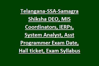 Telangana-SSA-Samagra Shiksha DEO, MIS Coordinators, IERPs, System Analyst, Asst Programmer Exam Date, Hall ticket, Exam Syllabus