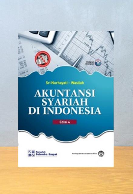 AKUNTANSI SYARIAH DI INDONESIA EDISI 4, Sri Nurhayati & Wasilah