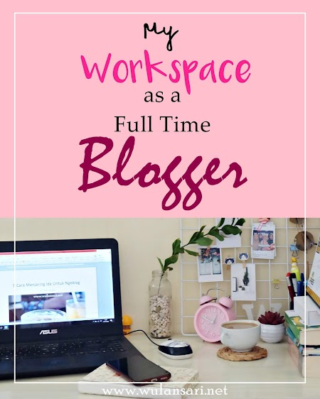 Ruang Kerja Saya sebagai Seorang Bloger Penuh Waktu