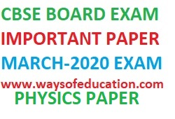 CBSE PHYSICS MODEL PAPER FOR MARCH-2020 EXAM