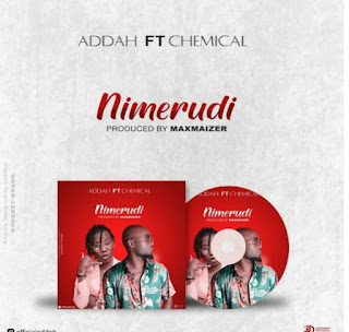 DOWNLOAD AUDIO | Addah Ft Chemical – NEMERUDI MP3