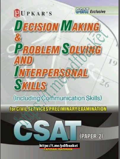 CSAT Decision Making Problem Solving and Interpersonal Skill : For UPSC Exam  PDF Book