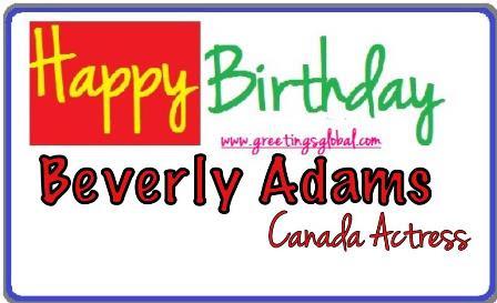HAPPY BIRTHDAY WISHES BEVERLY ADAMS