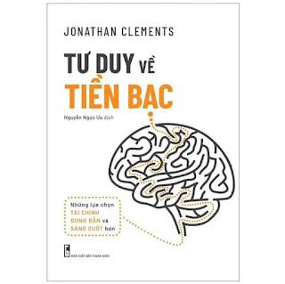 Sách: Tư Duy Về Tiền Bạc - Jonathan Clements ebook PDF EPUB AWZ3 PRC MOBI