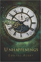 Unhappenings by Edward Aubry (Book cover)