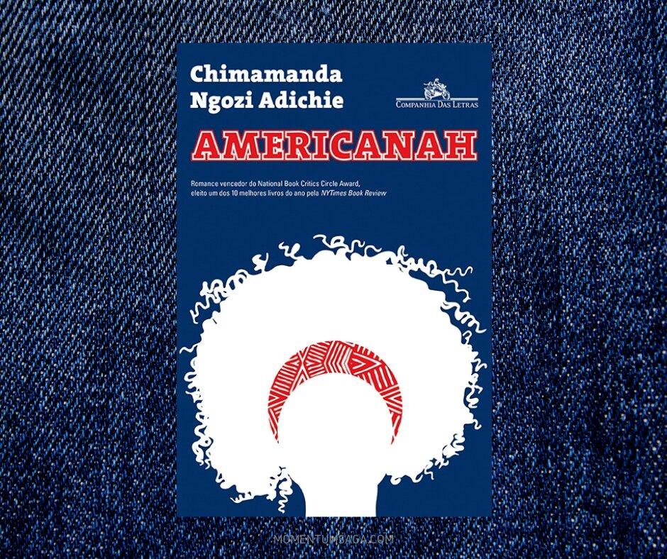 Resenha: Americanah, de Chimamanda Ngozi Adichie